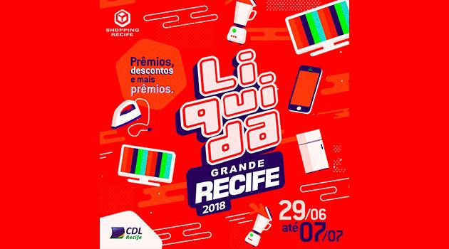 f7a1c88af5c7 Começou a 8ª edição do Liquida Grande Recife. Até 7 de julho, a campanha  vai oferecer diversos descontos e preços imperdíveis nas lojas do Shopping  Recife.