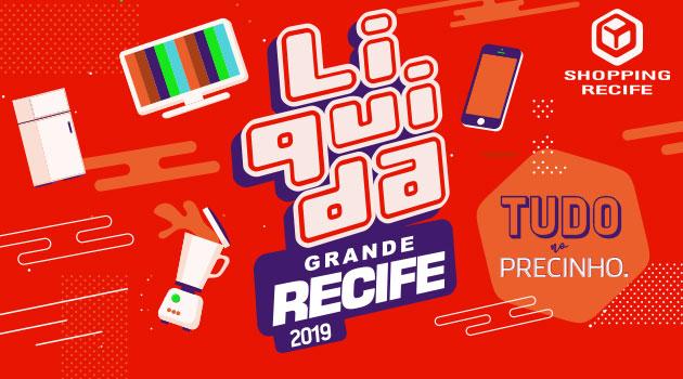 2e87125239ee A 9ª edição do Liquida Grande Recife começa amanhã (28) e vai até o dia 6  de julho, promovendo descontos e preços imperdíveis em diversas lojas do  Shopping ...